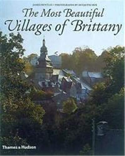 The Most Beautiful Villages of Brittany: James Bentley; Hugh Palmer; Photographer-Hugh Palmer