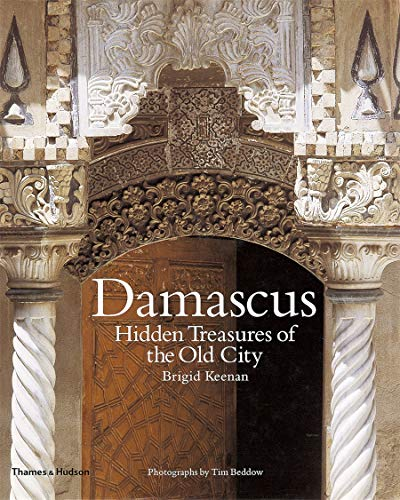 9780500019467: Damascus: Hidden Treasures of the Old City