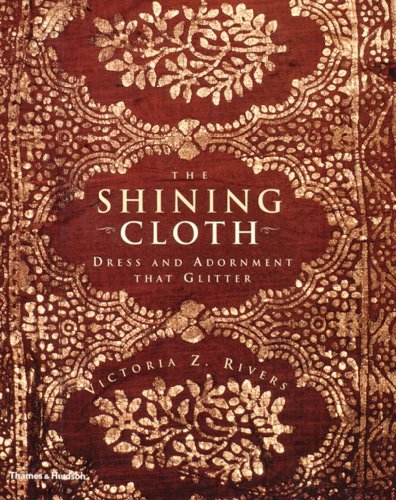 9780500019511: The Shining Cloth: Dress and Adornment That Glitters