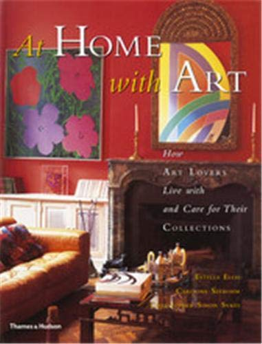 9780500019672: At Home With Art: How Art Lovers Live With and Care for Their Treasures