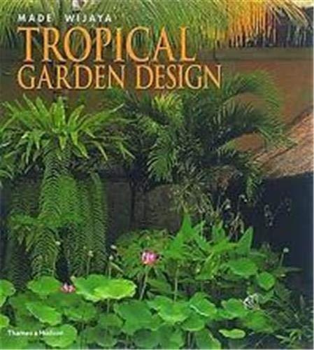 9780500019702: Tropical Garden Design