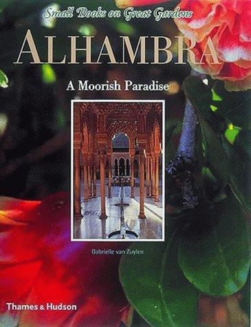 9780500019733: Alhambra: A Moorish Paradise (Small Books on Great Gardens)