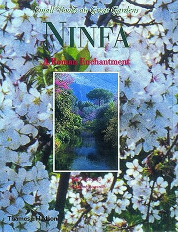 9780500019740: Gardens of Ninfa (Small Books on Great Gardens)