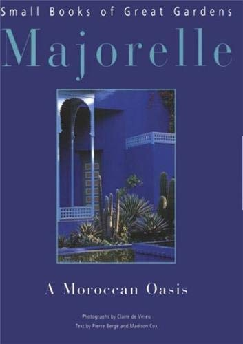 Majorelle: A Moroccan Oasis (Small Books on: Pierre Bergé and