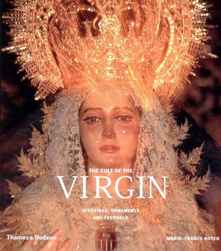9780500019887: The Cult of the Virgin: Offerings, Ornaments, and Festivals