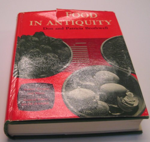 9780500020630: Food in Antiquity: A Survey of the Diet of Early Peoples (Ancient Peoples and Places)