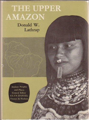 The Upper Amazon (Ancient Peoples & Places): Lathrap, Donald W.