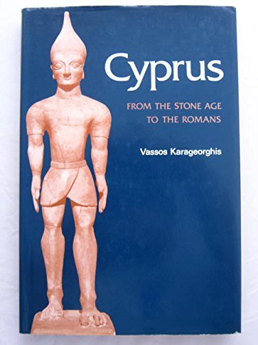 Cyprus: From the Stone Age to the Romans (Ancient Peoples & Places): Karageorghis, Vassos