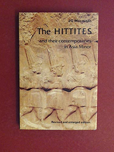 The Hittites: And Their Contemporaries in Asia Minor (Ancient Peoples and Places). Revised Ed.