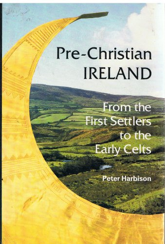 9780500021101: Pre-Christian Ireland: From the First Settlers to the Early Celts (Ancient Peoples and Places)