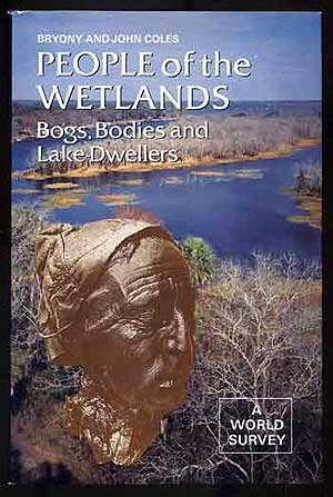 People of the Wetlands: Bogs, Bodies and Lake-dwellers (Ancient Peoples and Places)