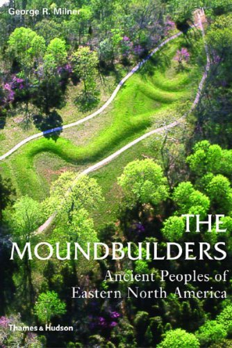 9780500021187: The Moundbuilders: Ancient Peoples of Eastern North America (Ancient Peoples and Places)