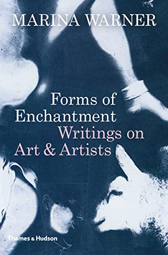 9780500021460: Forms of Enchantment: Writings on Art & Artists