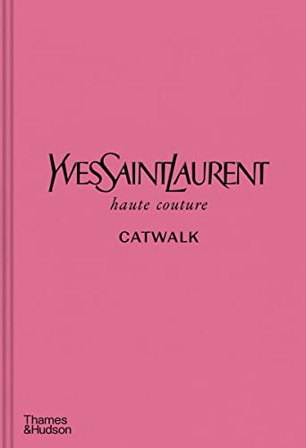 9780500022399: Yves Saint Laurent Catwalk: The Complete Haute Couture Collections 1962-2002
