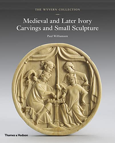 9780500022832: The Wyvern Collection: Medieval and Later Ivory Carvings and Small Sculpture