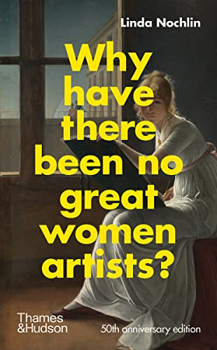 9780500023846: Why Have There Been No Great Women Artists?: 50th Anniversary Edition
