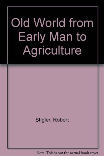 9780500050217: Old World from Early Man to Agriculture