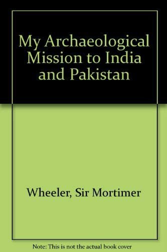 9780500050286: My Archaeological Mission to India and Pakistan