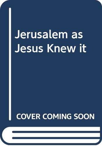 9780500050316: Jerusalem as Jesus Knew it: Archaeology as Evidence