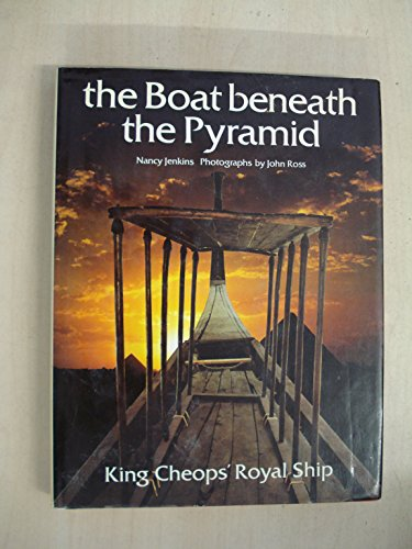 9780500050354: Boat Beneath the Pyramid: King Cheops' Royal Ship