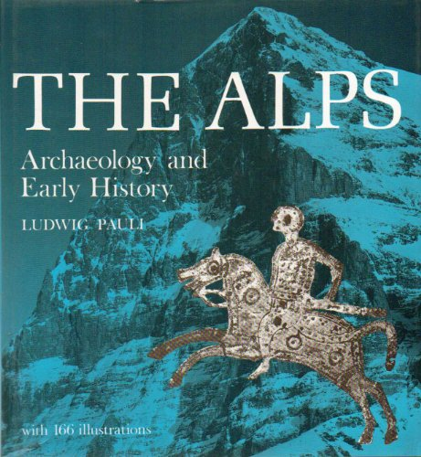 9780500050415: The Alps: Archaeology and Early History