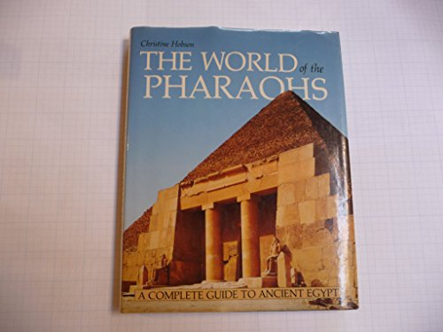 9780500050460: The World of the Pharaohs: A Complete Guide to Ancient Egypt