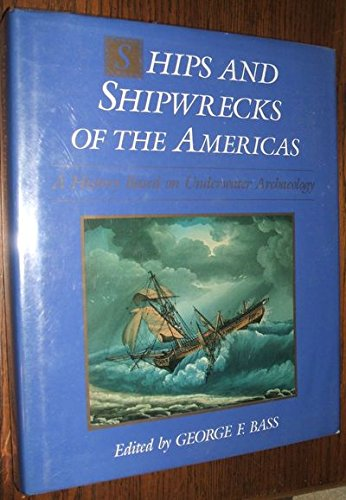 9780500050491: Ships and Shipwrecks of the America's: A History Based on Underwater Archaeology