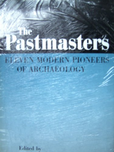 9780500050514: The Pastmasters: Eleven Modern Pioneers of Archaeology