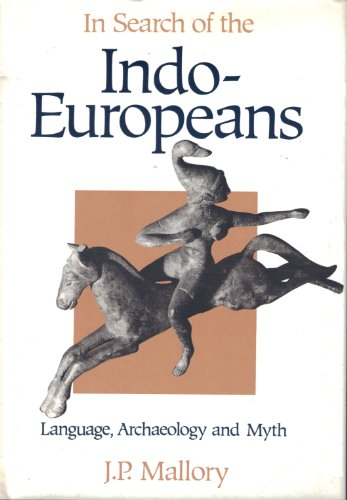 9780500050521: In Search of the Indo-Europeans: Language, Archaeology and Myth
