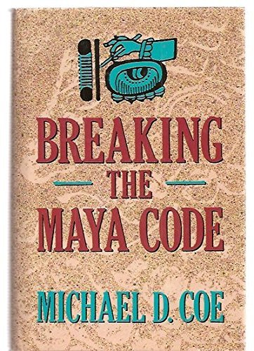 9780500050613: Breaking the Maya Code
