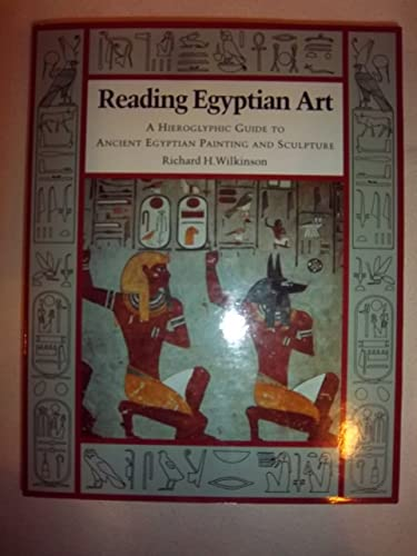 9780500050644: Reading Egyptian Art: Hieroglyphic Guide to Ancient Egyptian Painting and Sculpture