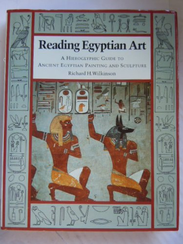 9780500050644: Reading Egyptian Art Hieroglyphic Guide to Ancient Egyptian Painting and Sculpture