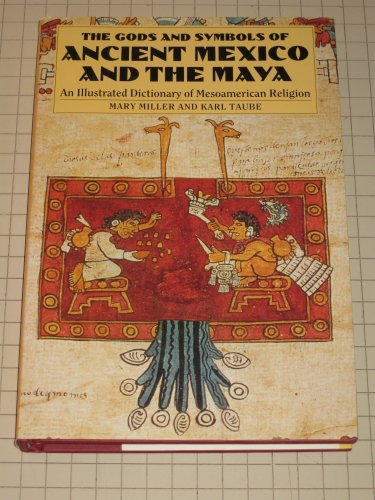 9780500050682: The Gods and Symbols of Ancient Mexico and the Maya: An Illustrated Dictionary of Mesoamerican Religion