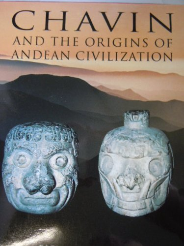 Chavin: And the Origins of Andean Civilization: Richard L. Burger