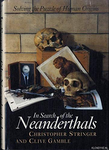 9780500050705: In Search of the Neanderthals: Solving the Puzzle of Human Origins