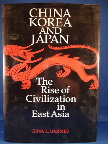 China, Korea and Japan: Rise of Civilization in East Asia
