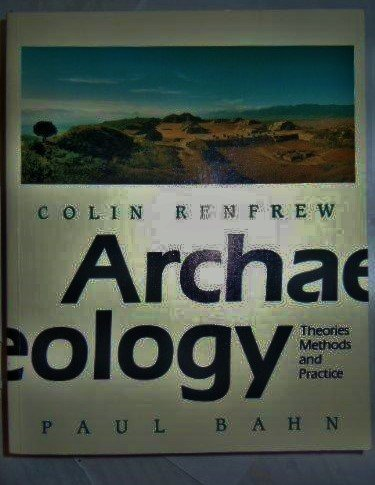 9780500050798: Archaeology: Theories, Methods and Practice