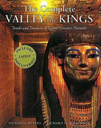 9780500050804: Complete Valley of the Kings: Tombs and Treasures of Egypt's Greatest Pharaohs