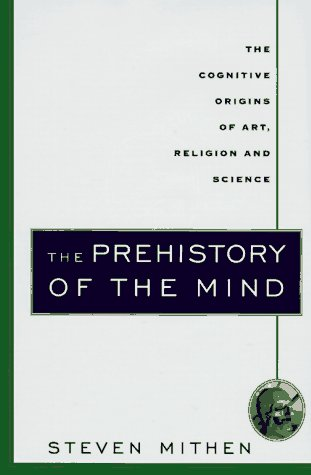 9780500050811: The Prehistory of Mind: A Search for the Origins of Art, Religion and Science