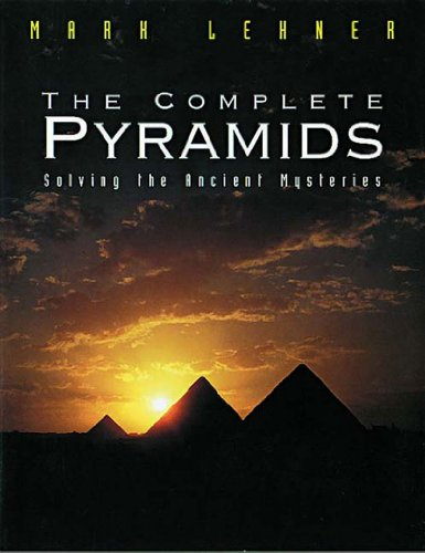 9780500050842: The Complete Pyramids: Solving the Ancient Mysteries