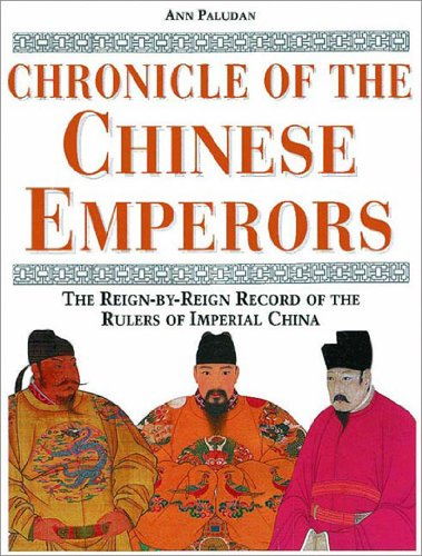 9780500050903: Chronicle of the Chinese Emperors: The Reign-By-Reign Record of the Rulers of Imperial China