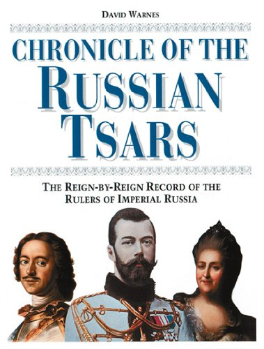 9780500050934: Chronicle of the Russian Tsars: The Reign-by-Reign Record of the Rulers of Imperial Russia