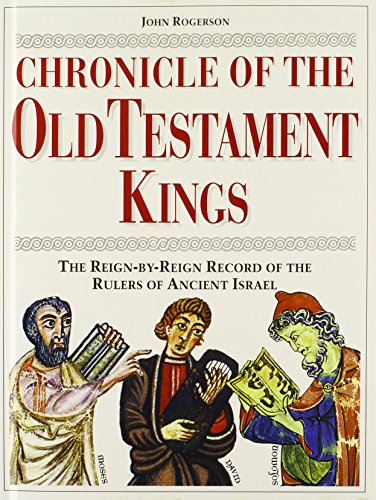 Chronicle of the Old testament Kings. The Reign by Reign Record of the Rulers of Ancient Israel