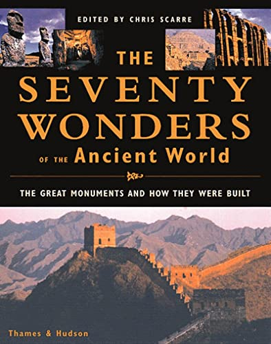 9780500050965: The Seventy Wonders of the Ancient World: The Great Monuments and How They Were Built