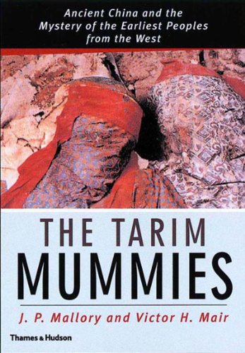9780500051016: The Tarim Mummies: Ancient China and the Mystery of the Earliest Peoples from the West