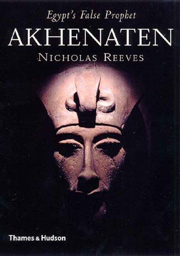 9780500051061: Akhenaten: Egypt's False Prophet