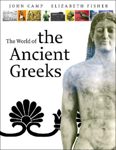 The World of the Ancient Greeks (0500051127) by John Camp; Elizabeth Fisher