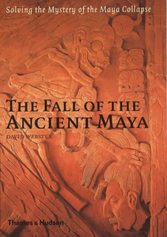 9780500051139: The Fall of the Ancient Maya: Solving the Mystery of the Maya Collapse