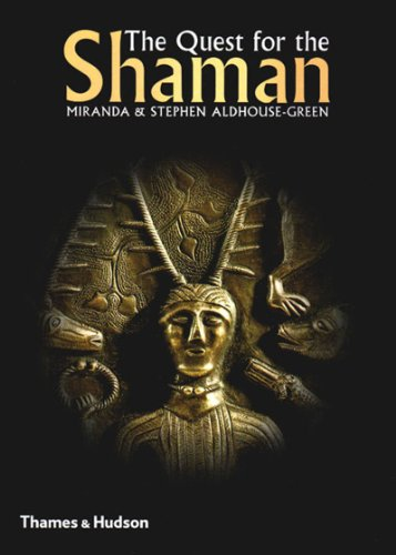 9780500051344: The Quest For The Shaman: Shape-shifters, Sorcerers And Spirit-Healers In Ancient Europe