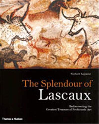 9780500051351: The Splendour of Lascaux: Rediscovering the Greatest Treasure of Prehistoric Art